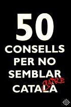 50 consells per no semblar català
