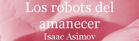 Los robots del amanecer. Portada